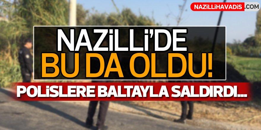 Nazilli'de polislere baltalı saldırı!