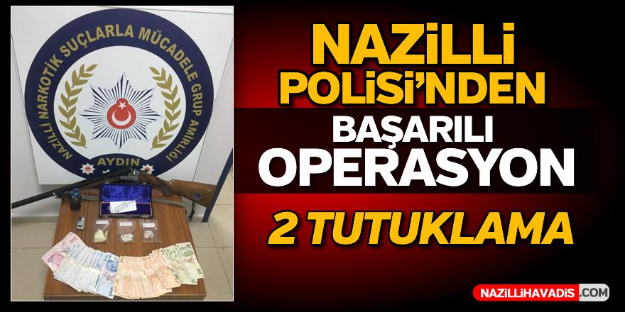 Nazilli'de operasyon; 2 tutuklama