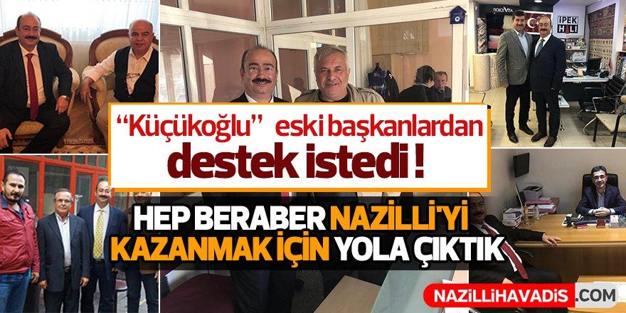 """""""Küçükoğlu"""" eski başkanlardan destek istedi !"""