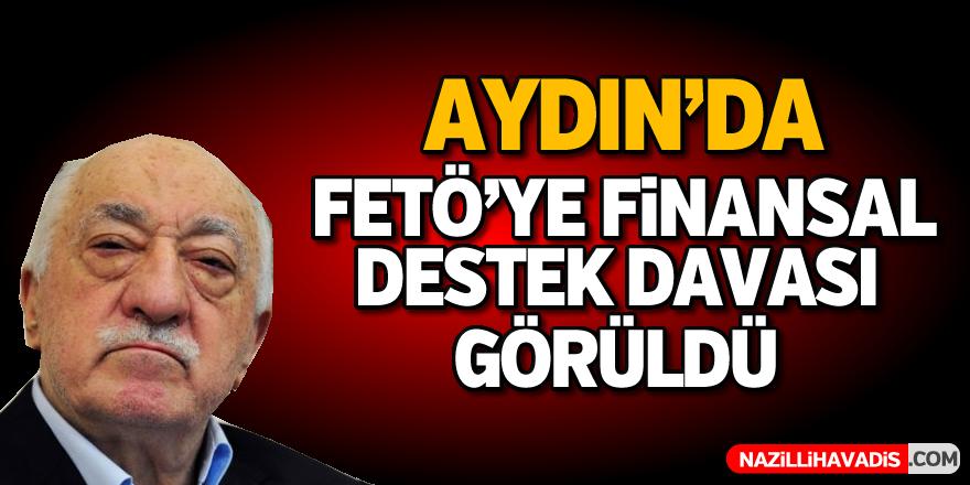 Aydın'daki FETÖ'ye finansal destek davası