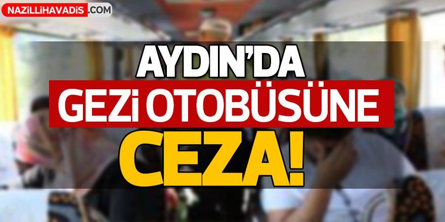 Aydın'da gezi otobüsüne ceza