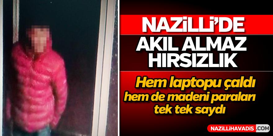 Nazilli'de akıl almaz hırsızlık