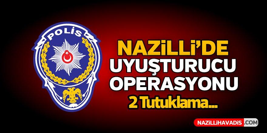 Nazilli'de Uyuşturucu Operasyonu!