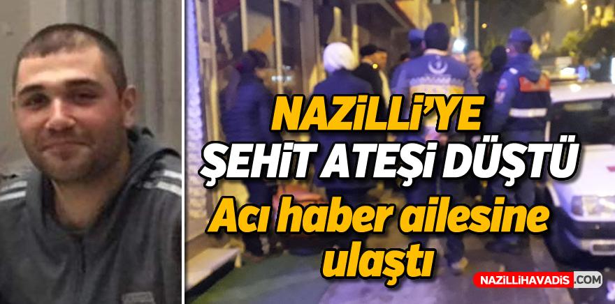 Nazilli'ye en acı haber