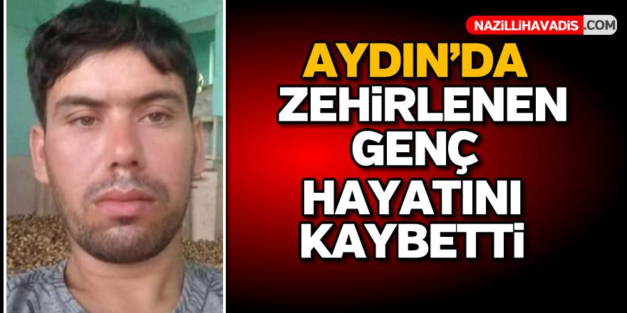 Aydın'da zehirlenen genç hayatını kaybetti