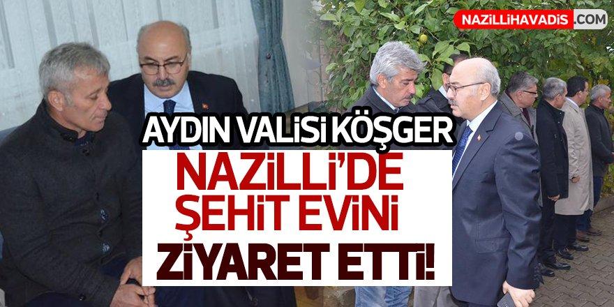 Aydın Valisi Köşger Nazilli'de Şehit Evini Ziyaret Etti!