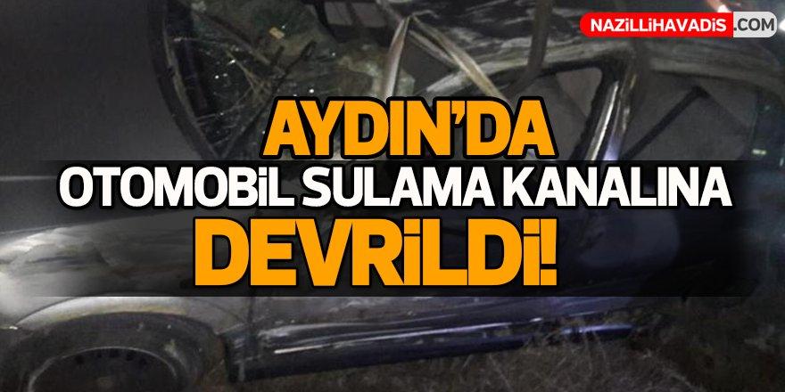 Aydın'da otomobil sulama kanalına devrildi!