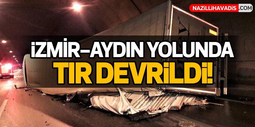İzmir-Aydın yolunda TIR devrildi!