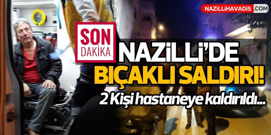 Nazilli'de bıçaklı saldırı!