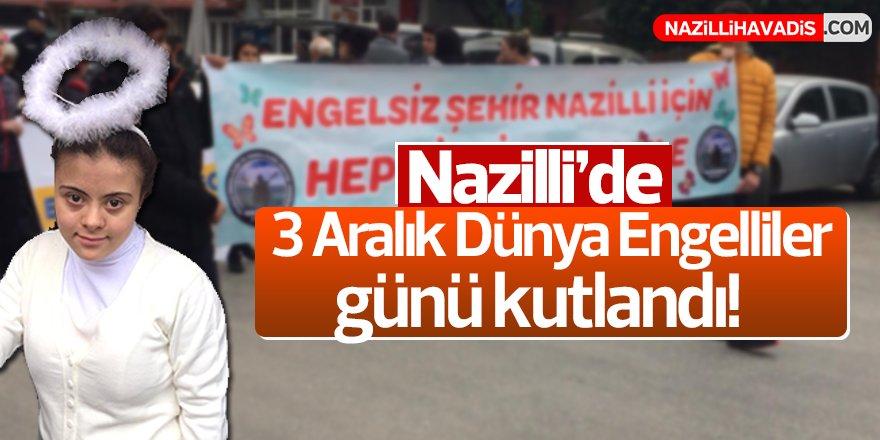 Nazilli'de   3 Aralık Dünya Engelliler Günü kutlandı