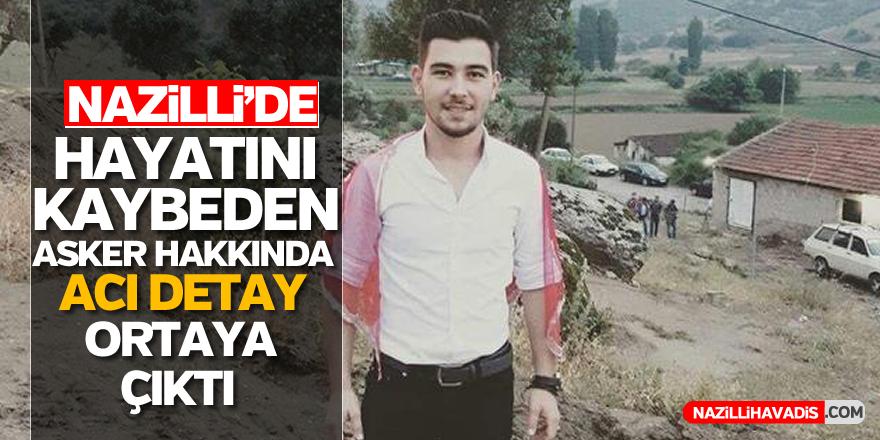 Nazilli'de hayatını kaybeden asker hakkında acı detay