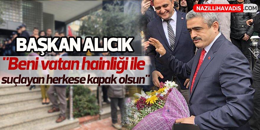 """Başkan Alıcık ; """"Beni vatan hainliği ile suçlayan herkese kapak olsun"""""""