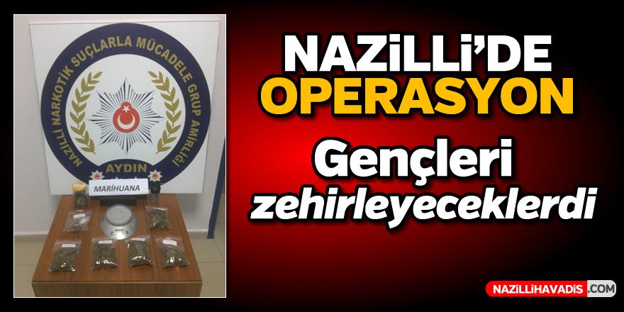 Nazilli'de zehir operasyonu