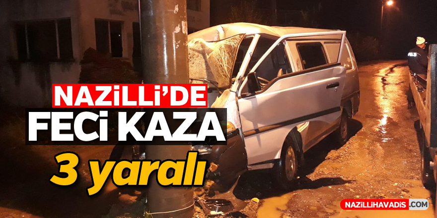 Nazilli'de feci kaza; 3 yaralı