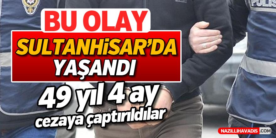 Bu olay Sultanhisar'da çaptırıldılar