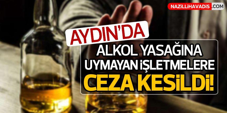Alkol yasağına uymayan işletmelere ceza kesildi