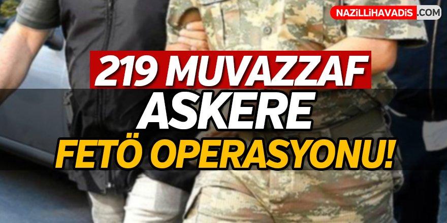 219 muvazzaf askere FETÖ operasyonu