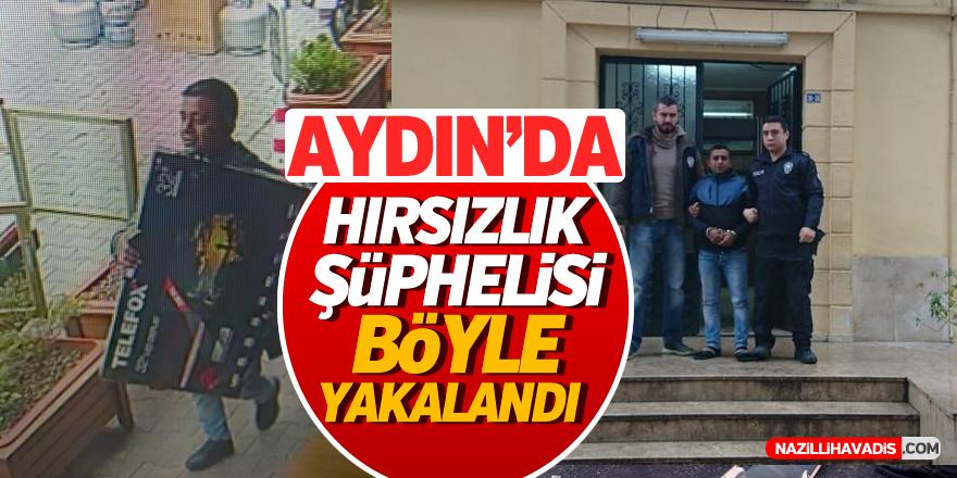 Aydın'da hırsızlık şüphelisi böyle yakalandı