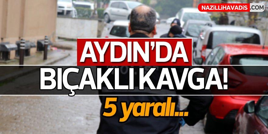 Aydın'da bıçaklı kavga!