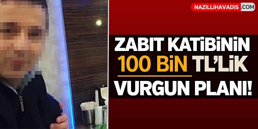 Zabıt katibinin 100 bin TL'lik vurgun planı!