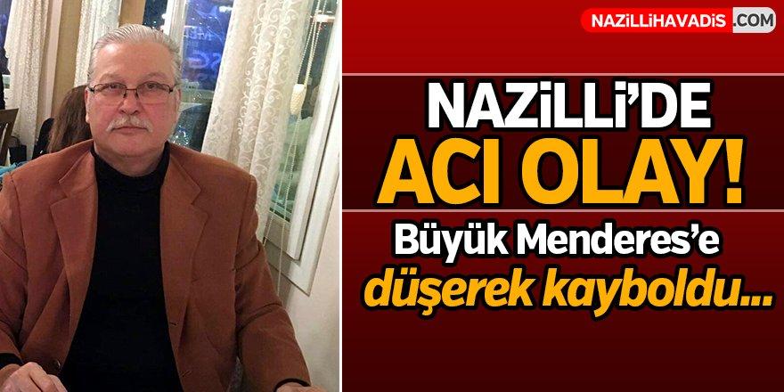Nazilli'de Büyük Menderes'e düşerek kayboldu!