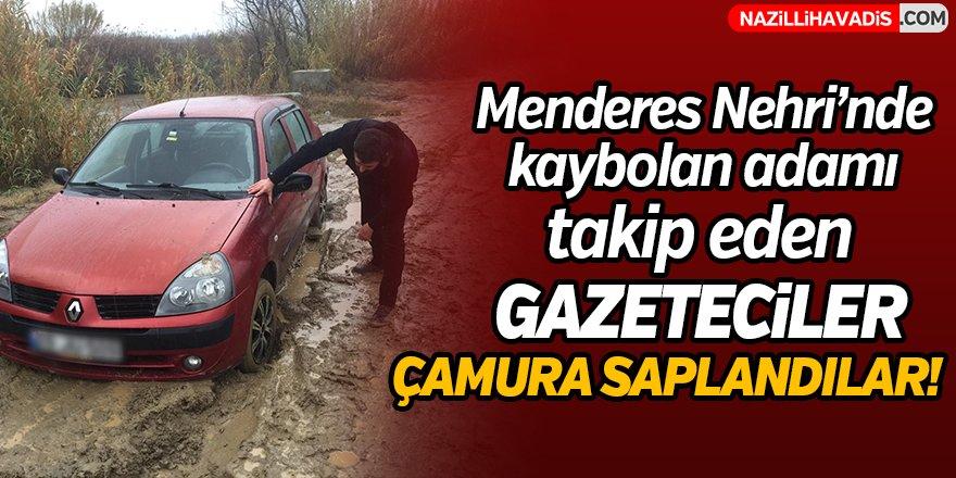 Menderes nehri'nde kaybolan adamı takip eden gazeteciler çamura saplandı!