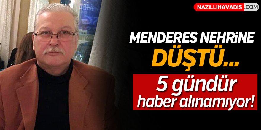 Menderes Nehrine  düştü! 5 gündür haber alınamıyor