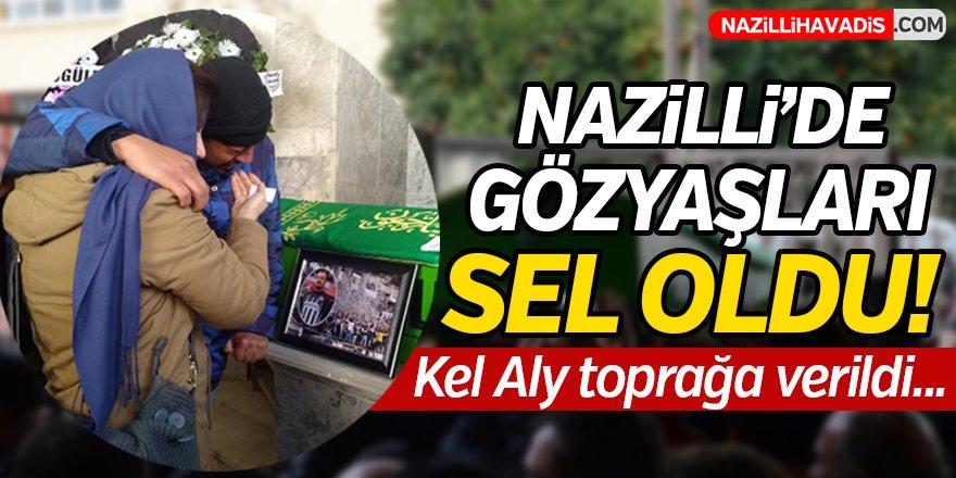 Nazilli'de Kel Aly Toprağa Verildi!