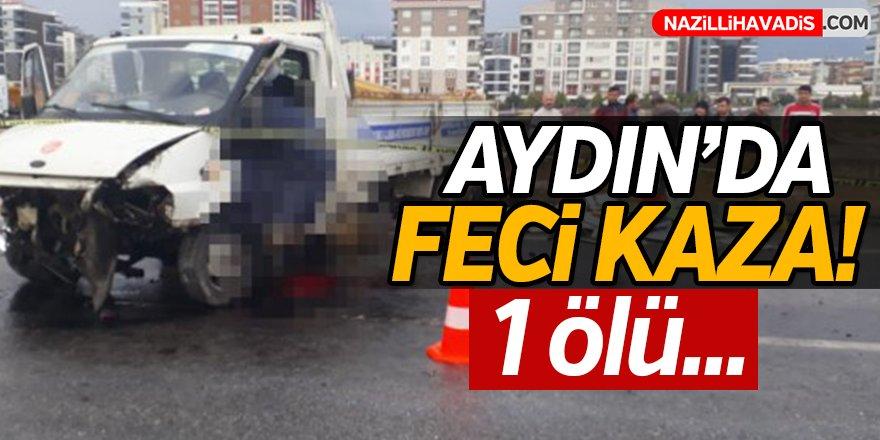 Aydın'da Feci Kaza:1 ölü!