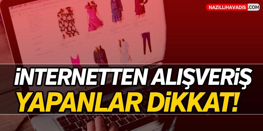 internetten Alışveriş Yapanlar Dikkat!