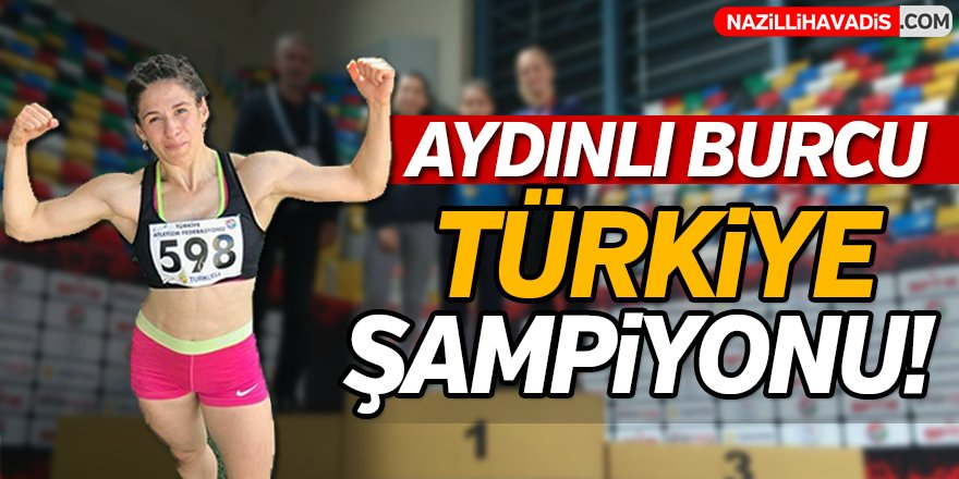 Aydınlı Burcu Türkiye Şampiyonu!