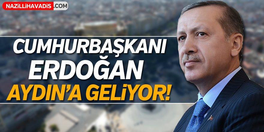 Cumhurbaşkanı Erdoğan  Aydın'a Geliyor!