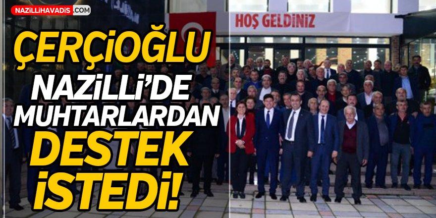 Çerçioğlu, Nazilli'de muhtarlardan destek istedi