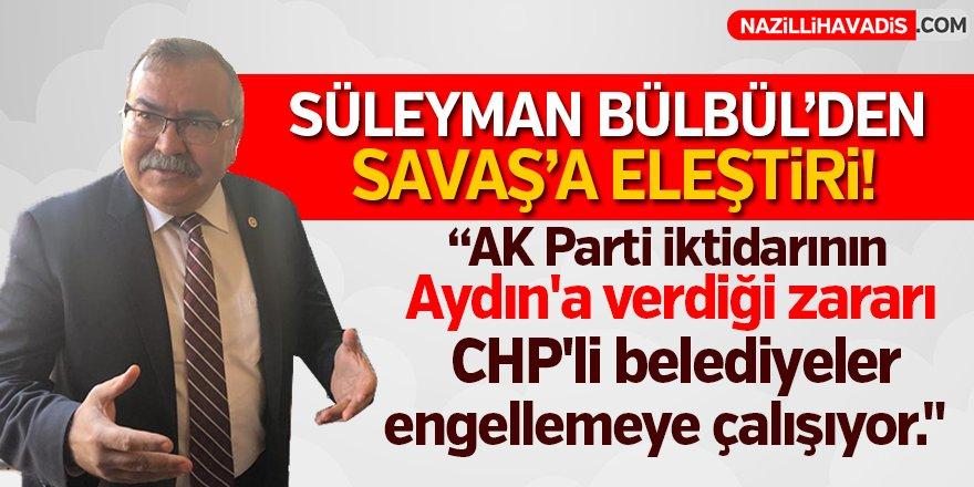 Süleyman Bülbül'den Savaş'a Eleştiri!