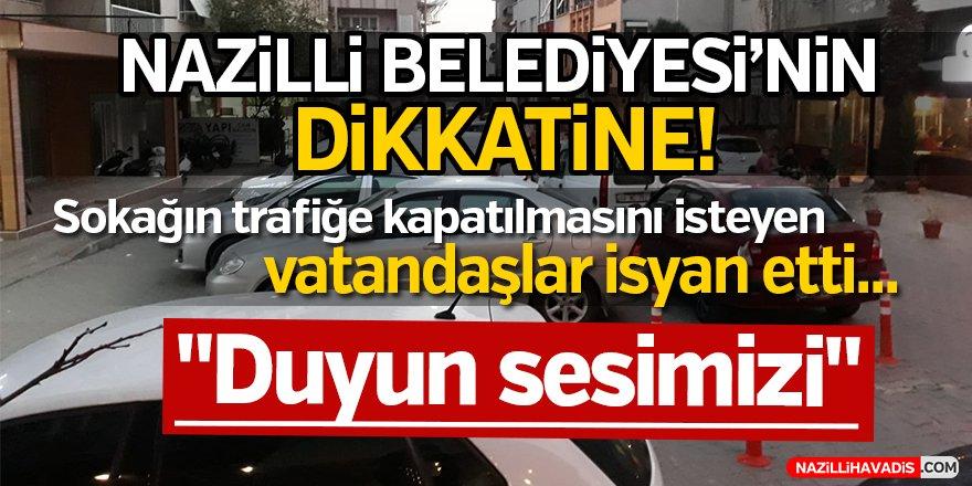 Sokağın trafiğe kapatılmasını isteyen vatandaşlar isyan etti!