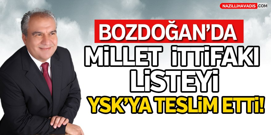 Bozdoğan'da Millet ittifakı listeyi YSK'ya teslim etti!