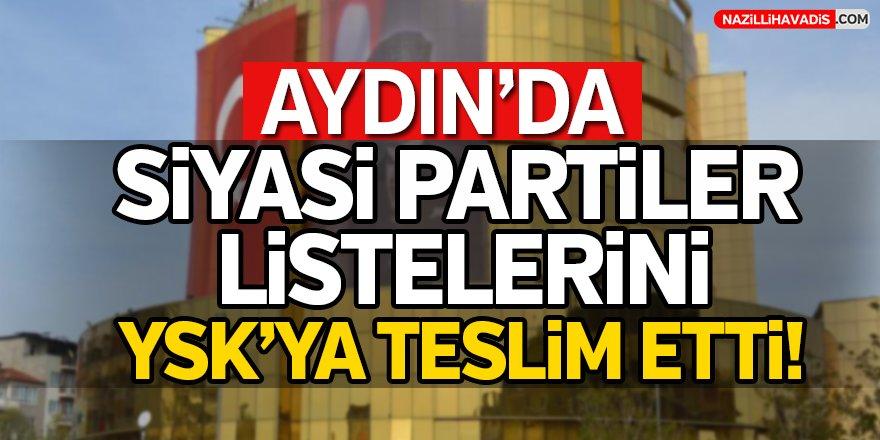 Aydın'da Aday Listeleri Ysk'ya Teslim Edildi!