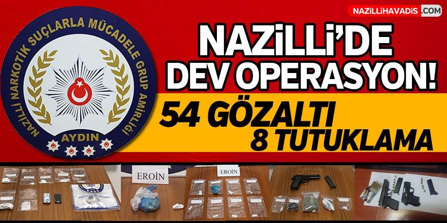 Nazilli'de Dev Operasyon!