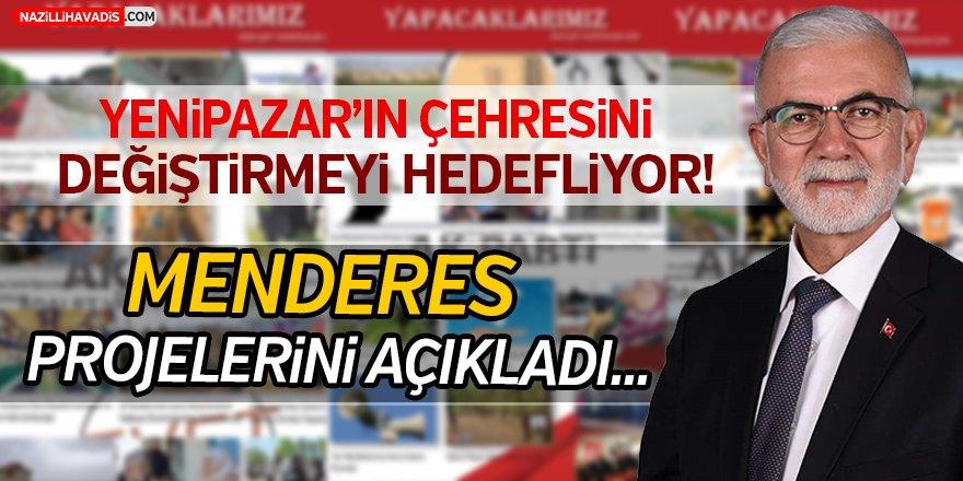 Menderes, projelerini açıkladı!