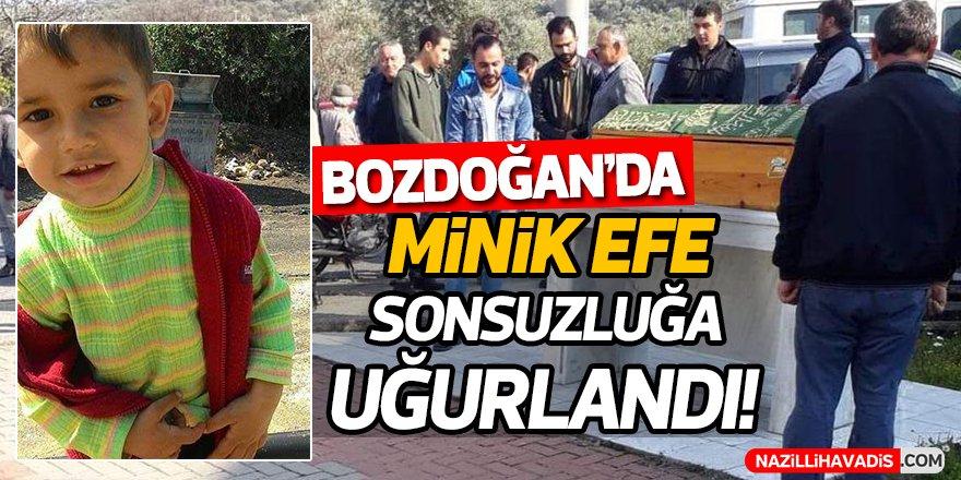 Bozdoğan'da  Minik Efe'ye Son Yolculuk!