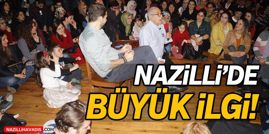 Nazilli'de Büyük İlgi!