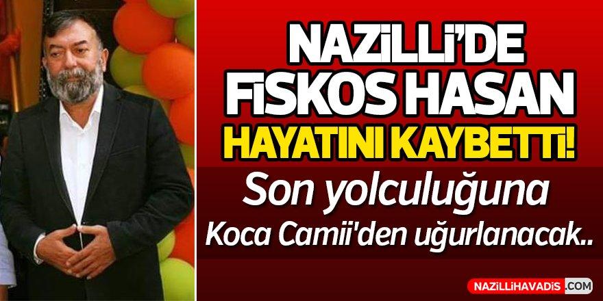 Nazilli'de Fiskos Hasan hayatını kaybetti!
