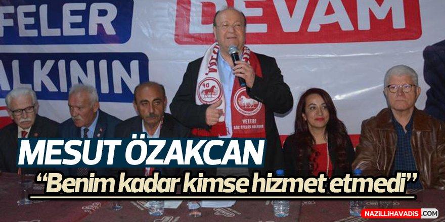 """Mesut Özakcan;""""Benim kadar kimse hizmet etmedi"""""""