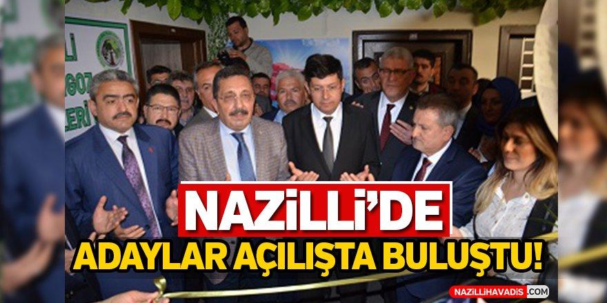 Nazilli'de Adaylar Açılışta Buluştu!