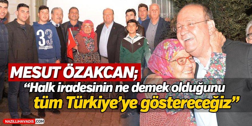 """Özakcan,""""Halk iradesinin ne demek olduğunu tüm Türkiye'ye  göstereceğiz"""""""