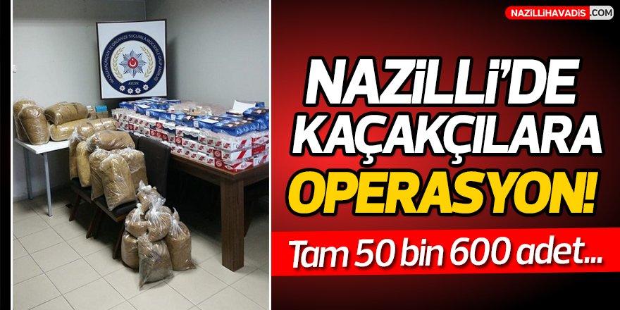 Nazilli'de Kaçakçılara Operasyon!