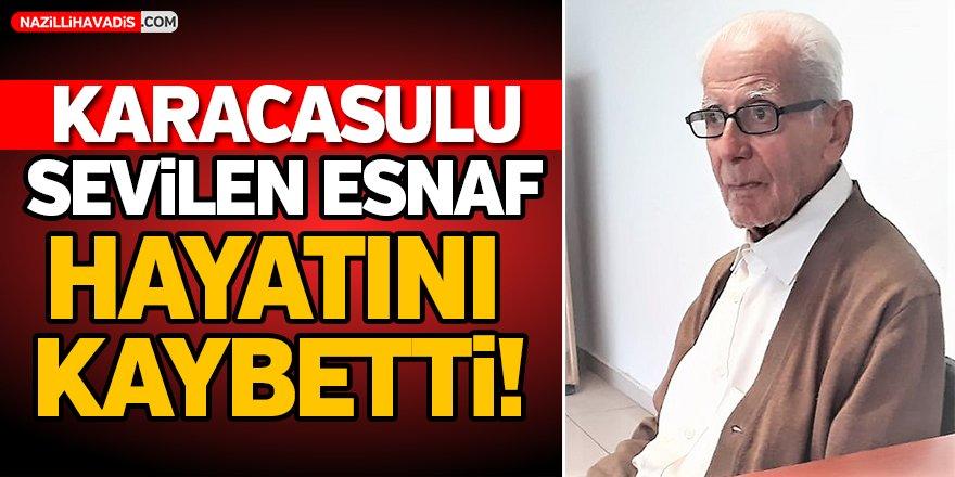 Karacasulu Sevilen Esnaf Hayatını Kaybetti!