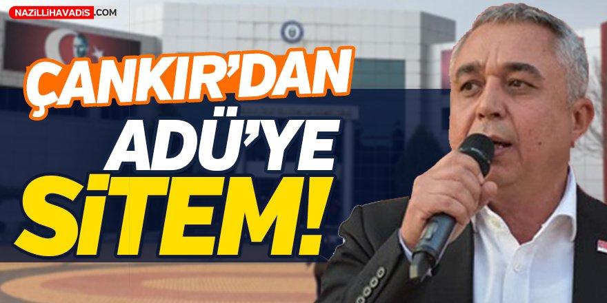 Çankır'dan ADÜ'ye Sitem!