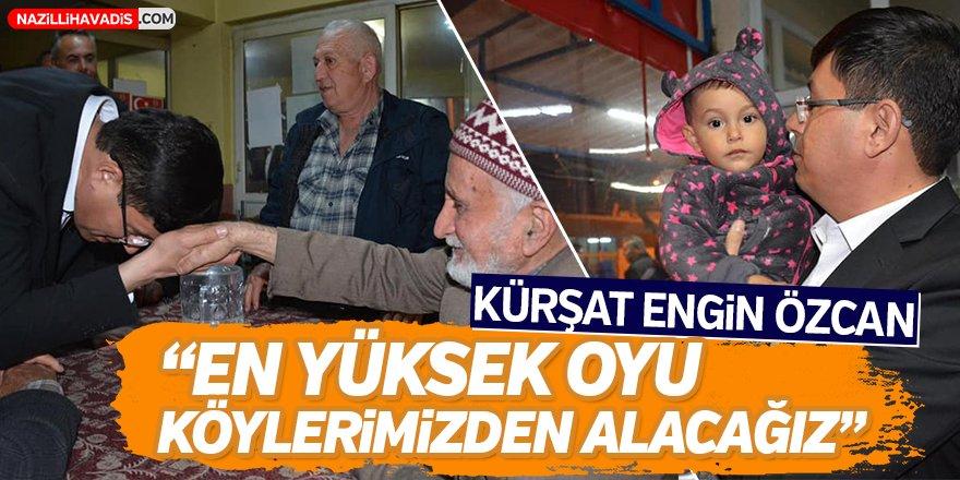 """Kürşat Engin Özcan; """"En yüksek oyu köylerimizden alacağız"""""""