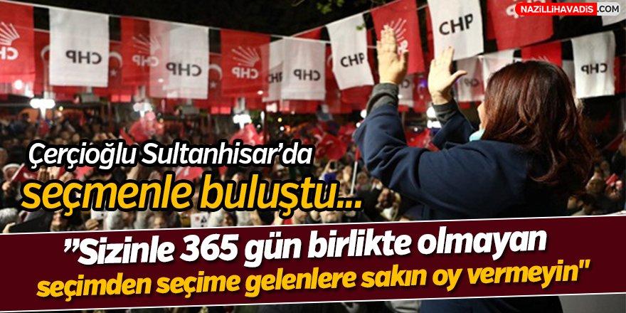 Çerçioğlu Sultanhisar'da Seçmenle Buluştu!